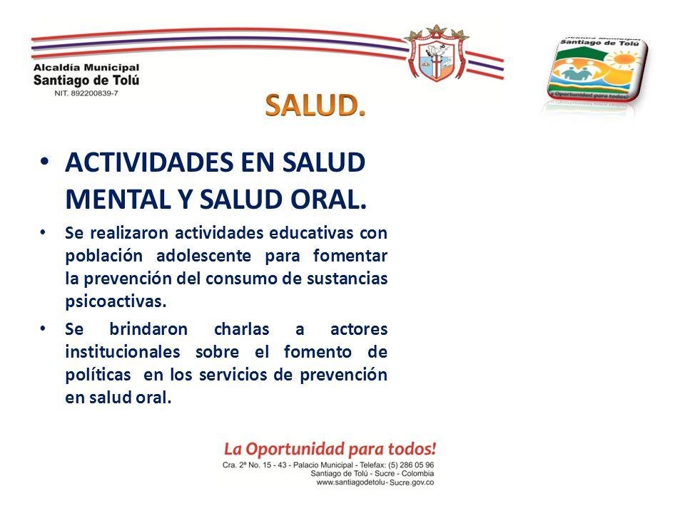 SALUD. ACTIVIDADES EN SALUD MENTAL Y SALUD ORAL.