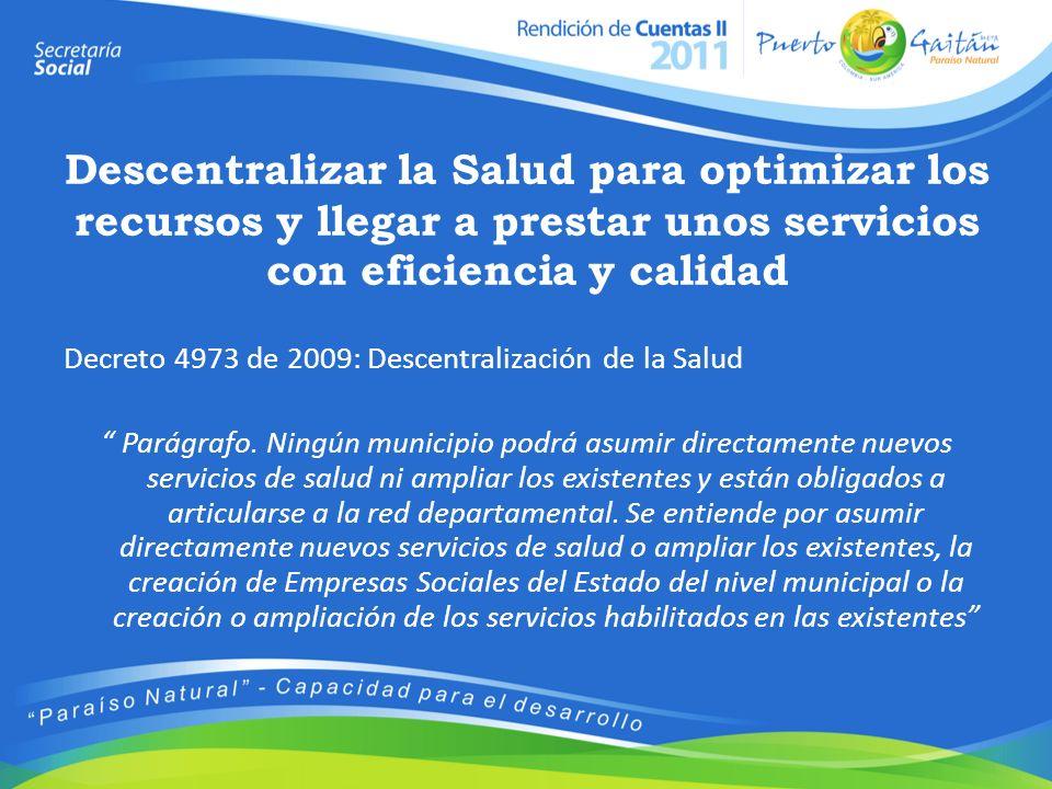 Descentralizar la Salud para optimizar los recursos y llegar a prestar unos servicios con eficiencia y calidad