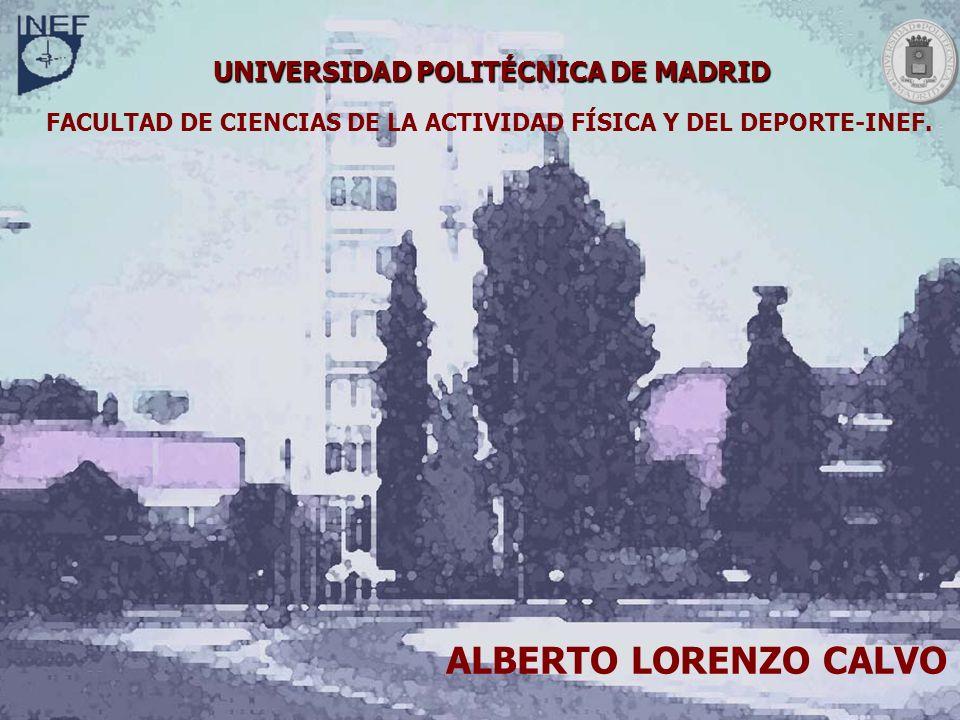 ALBERTO LORENZO CALVO UNIVERSIDAD POLITÉCNICA DE MADRID