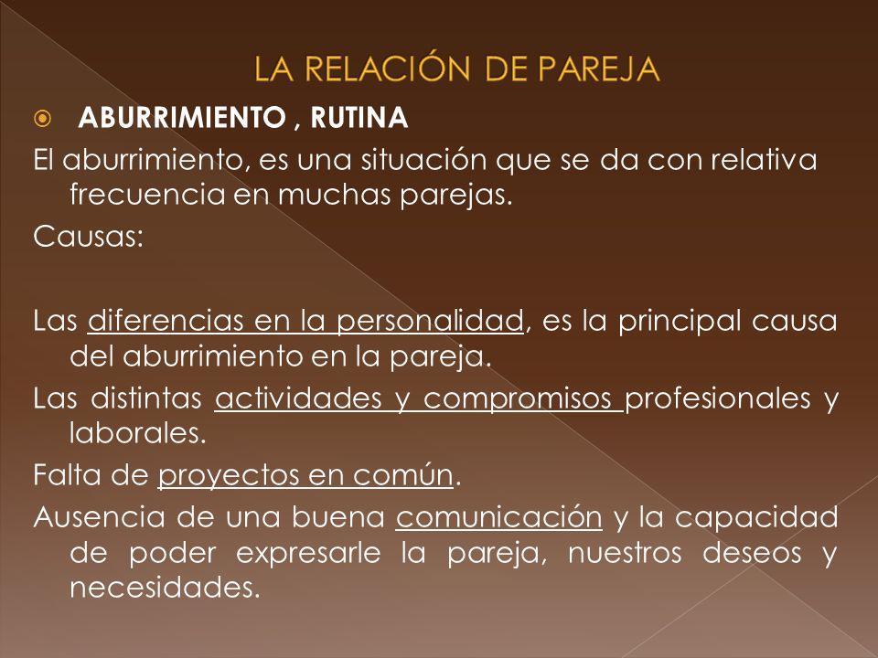 LA RELACIÓN DE PAREJA ABURRIMIENTO , RUTINA