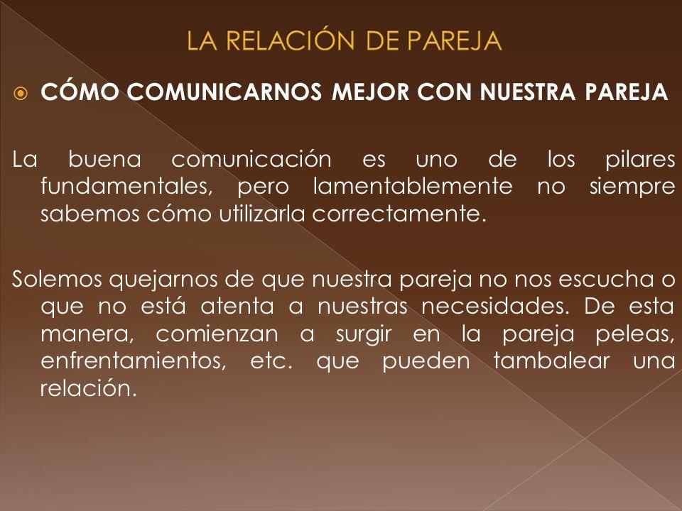 LA RELACIÓN DE PAREJA CÓMO COMUNICARNOS MEJOR CON NUESTRA PAREJA