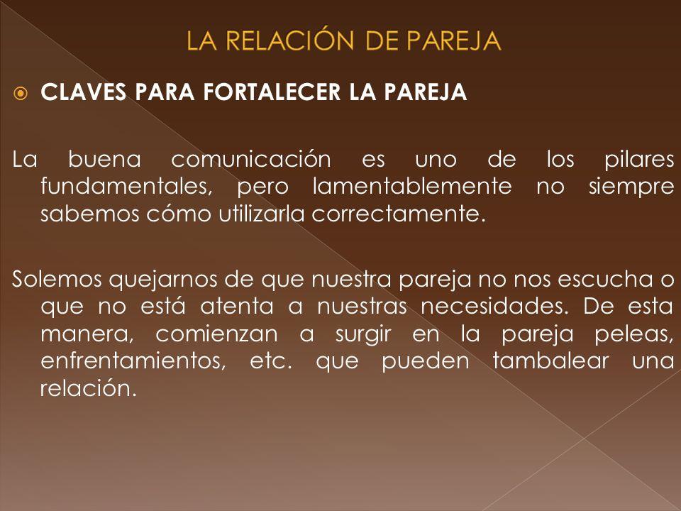 LA RELACIÓN DE PAREJA CLAVES PARA FORTALECER LA PAREJA
