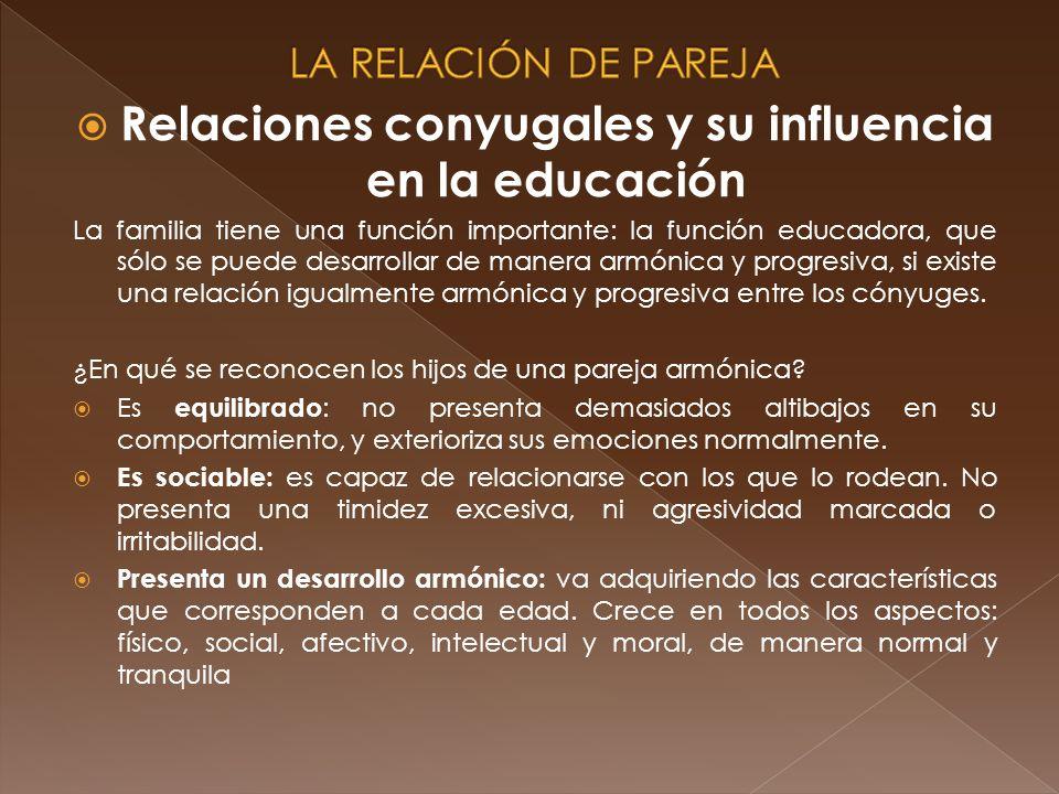 Relaciones conyugales y su influencia en la educación