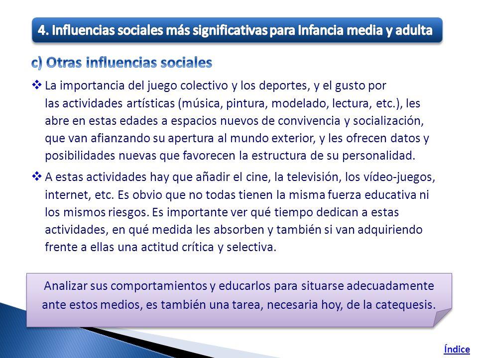 c) Otras influencias sociales