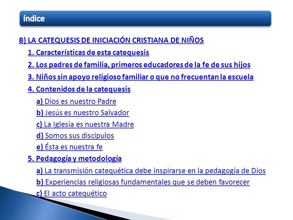 índice b) La catequesis de Iniciación cristiana de niños