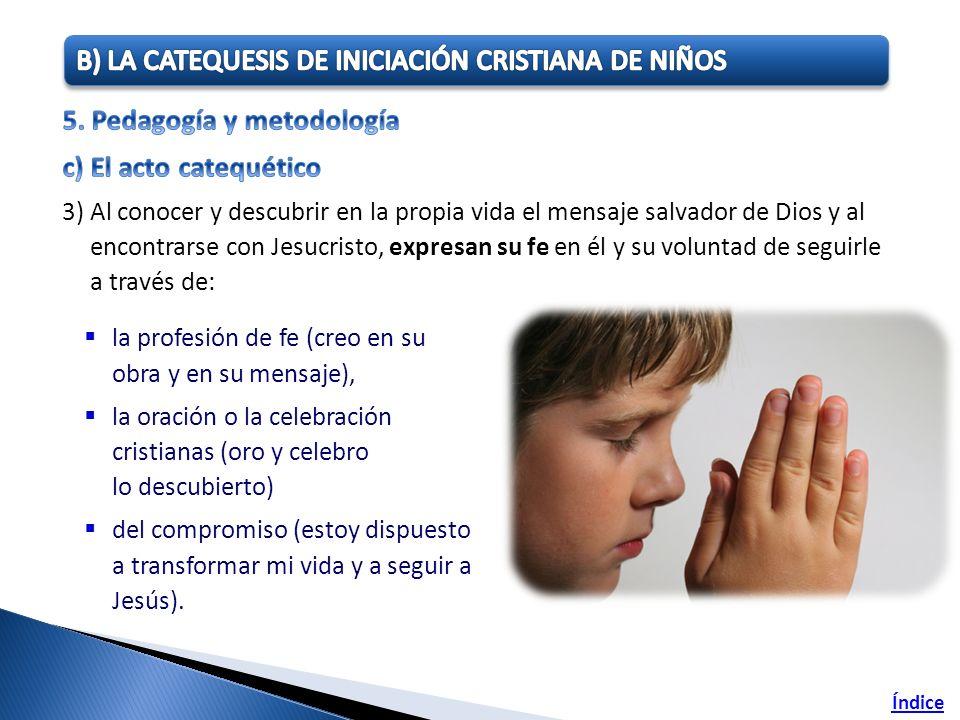 B) La catequesis de Iniciación cristiana de niños