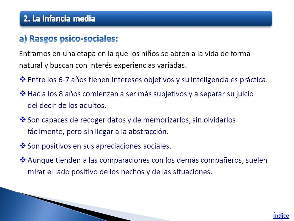 a) Rasgos psico-sociales: