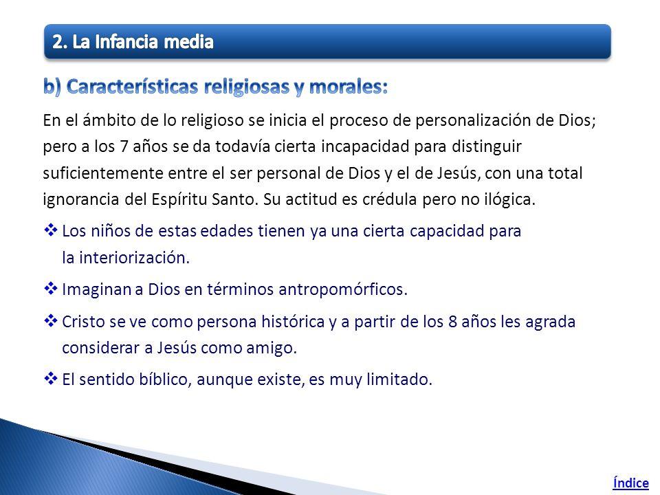 b) Características religiosas y morales: