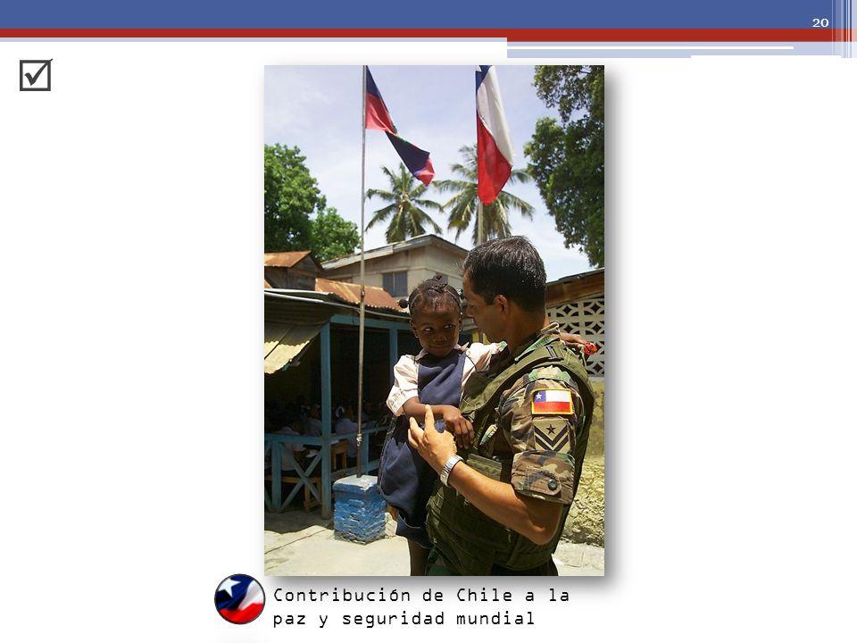  Contribución de Chile a la paz y seguridad mundial