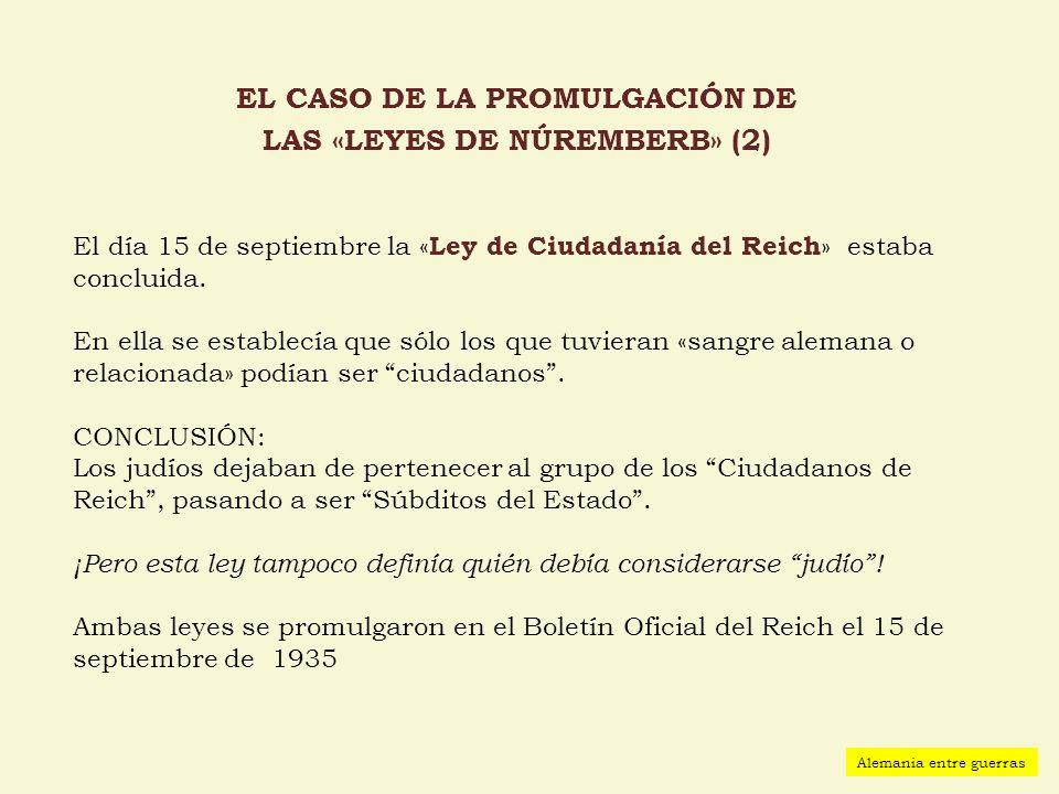 EL CASO DE LA PROMULGACIÓN DE LAS «LEYES DE NÚREMBERB» (2)