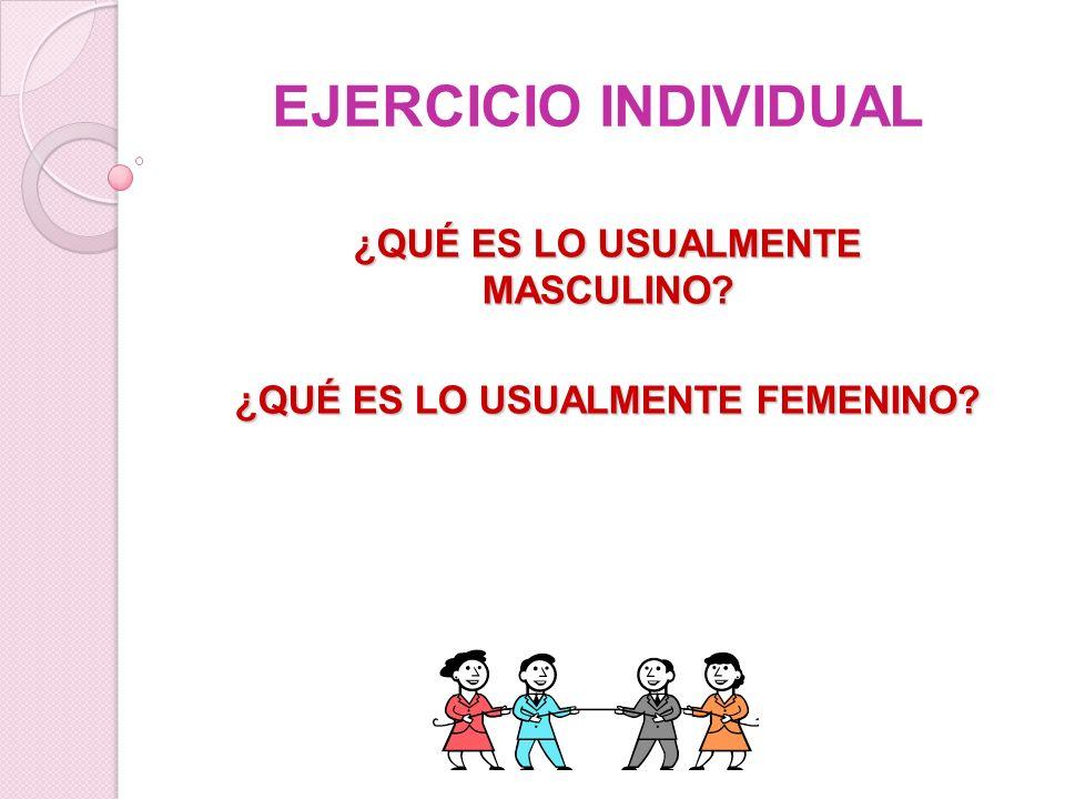 ¿QUÉ ES LO USUALMENTE MASCULINO ¿QUÉ ES LO USUALMENTE FEMENINO