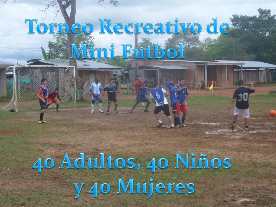 Torneo Recreativo de Mini Futbol 40 Adultos, 40 Niños y 40 Mujeres