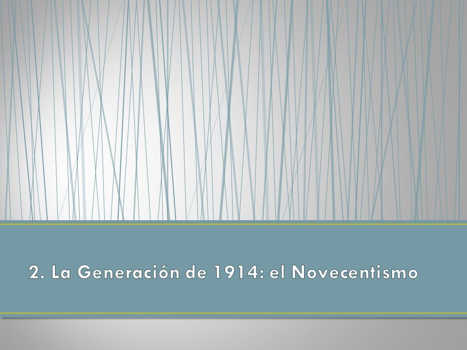 2. La Generación de 1914: el Novecentismo