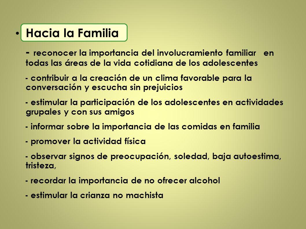 Hacia la Familia - reconocer la importancia del involucramiento familiar en todas las áreas de la vida cotidiana de los adolescentes.