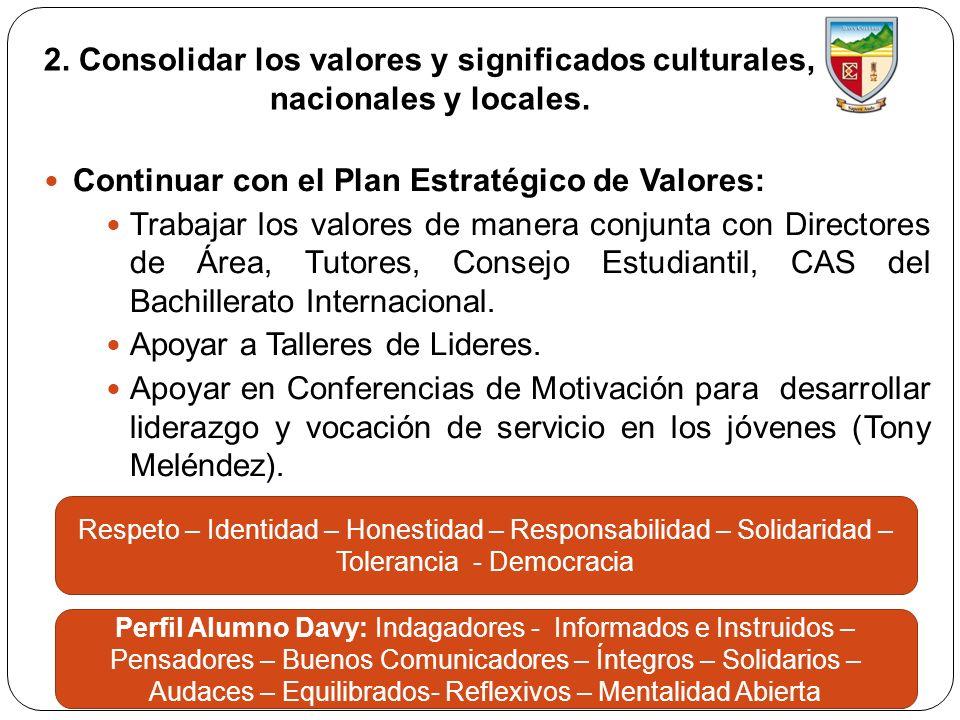 2. Consolidar los valores y significados culturales, nacionales y locales.