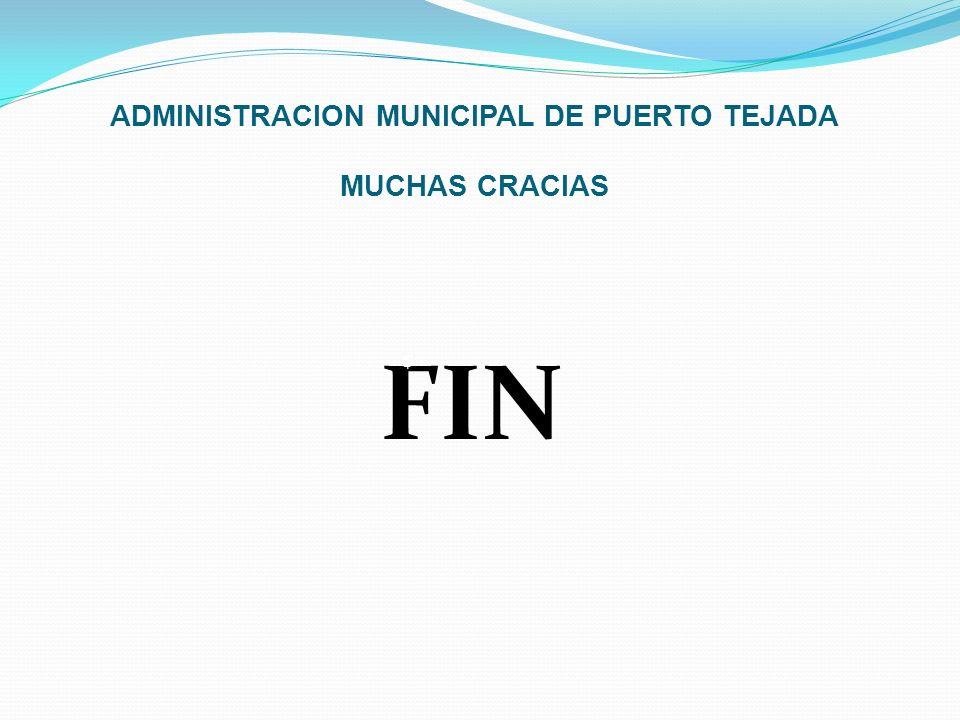 ADMINISTRACION MUNICIPAL DE PUERTO TEJADA MUCHAS CRACIAS