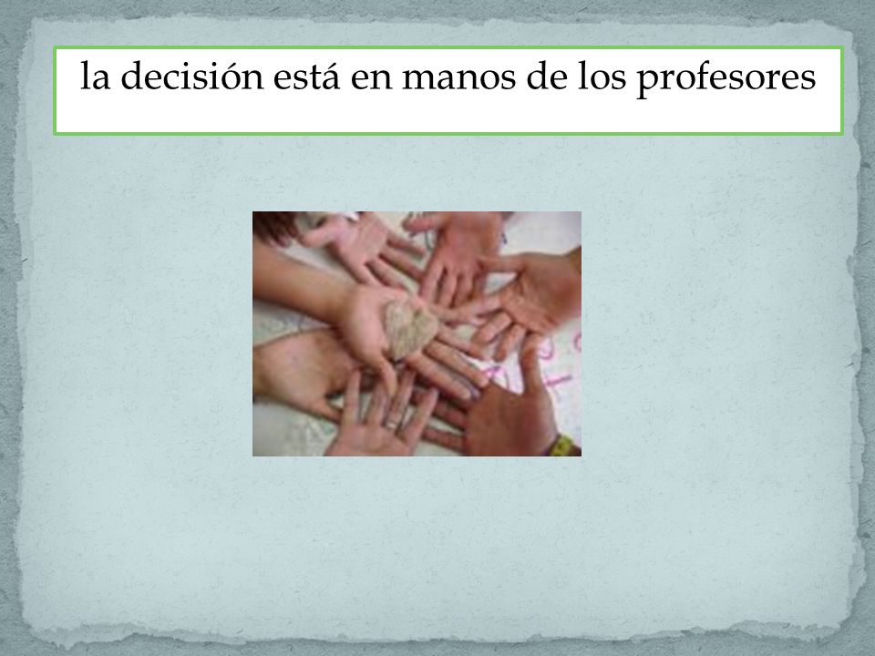 la decisión está en manos de los profesores