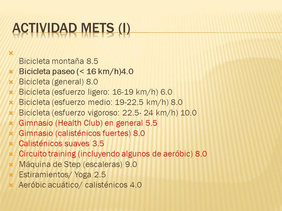 ACTIVIDAD METS (I) Bicicleta montaña 8.5