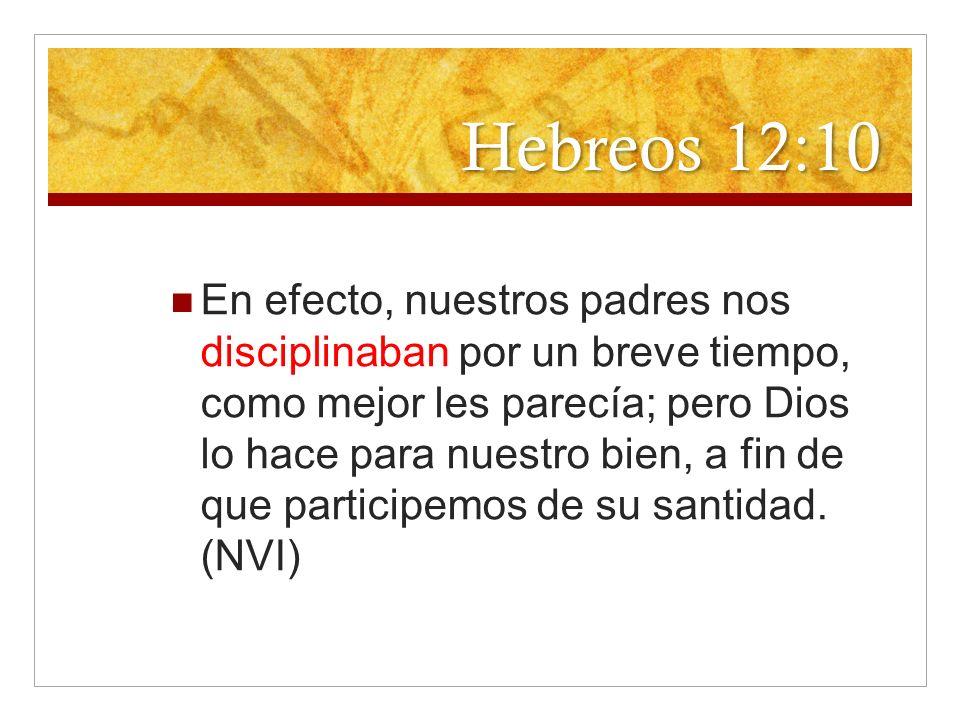Hebreos 12:10