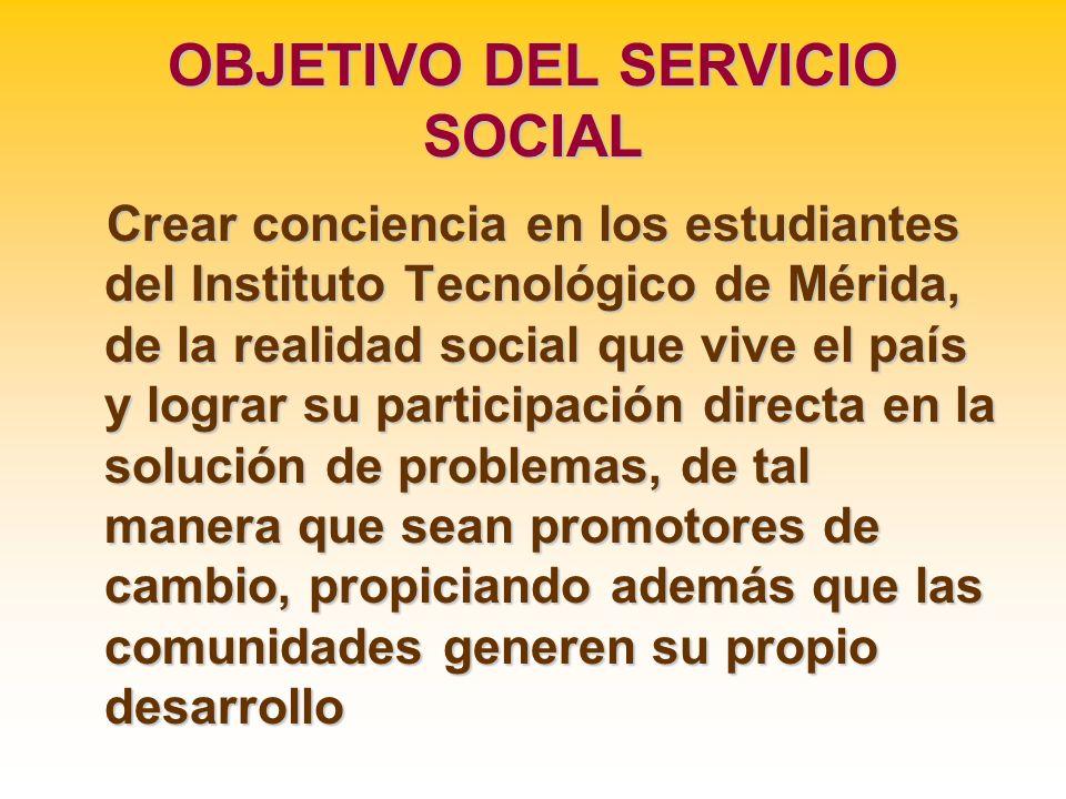 OBJETIVO DEL SERVICIO SOCIAL