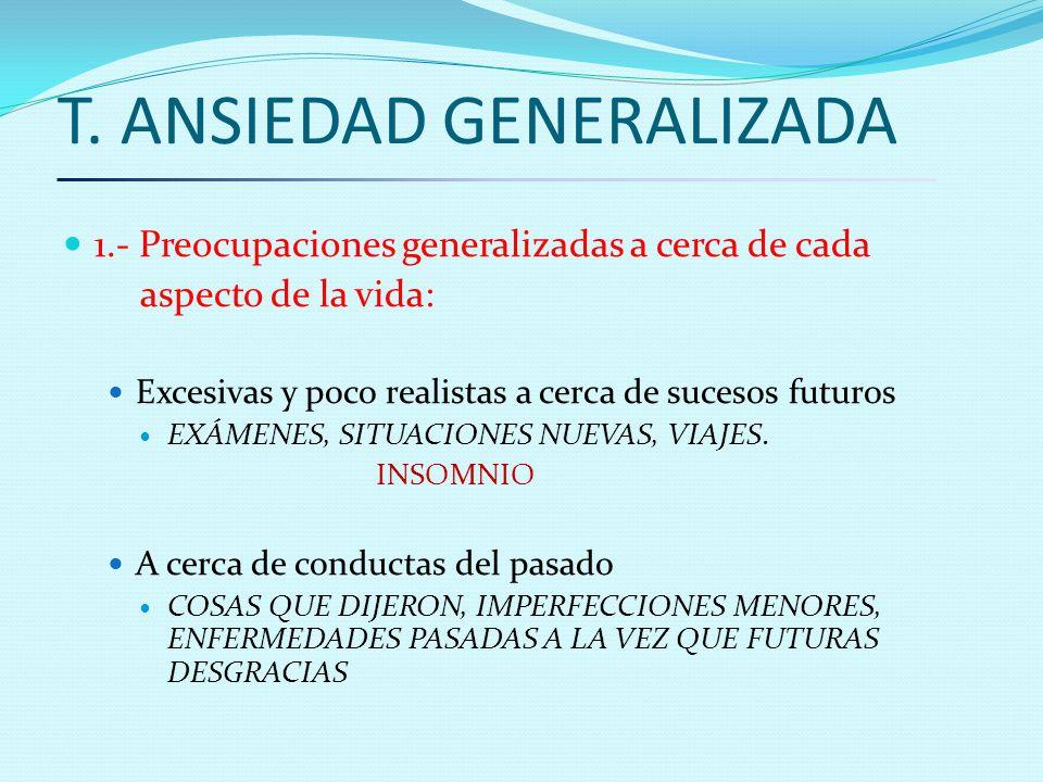 T. ANSIEDAD GENERALIZADA