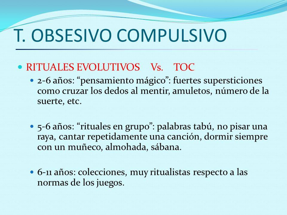 T. OBSESIVO COMPULSIVO RITUALES EVOLUTIVOS Vs. TOC