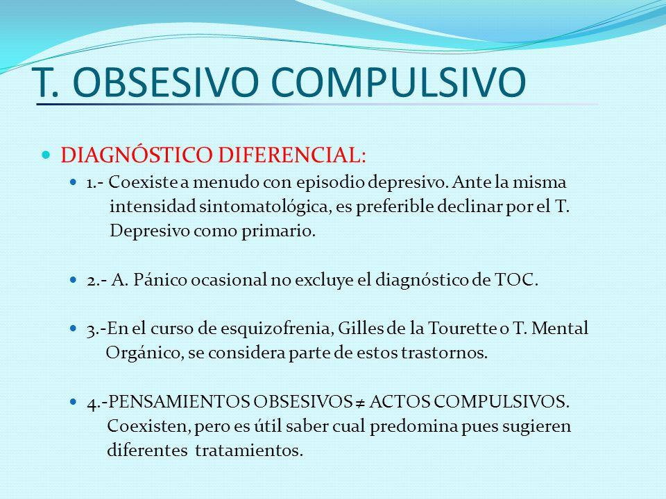 T. OBSESIVO COMPULSIVO DIAGNÓSTICO DIFERENCIAL:
