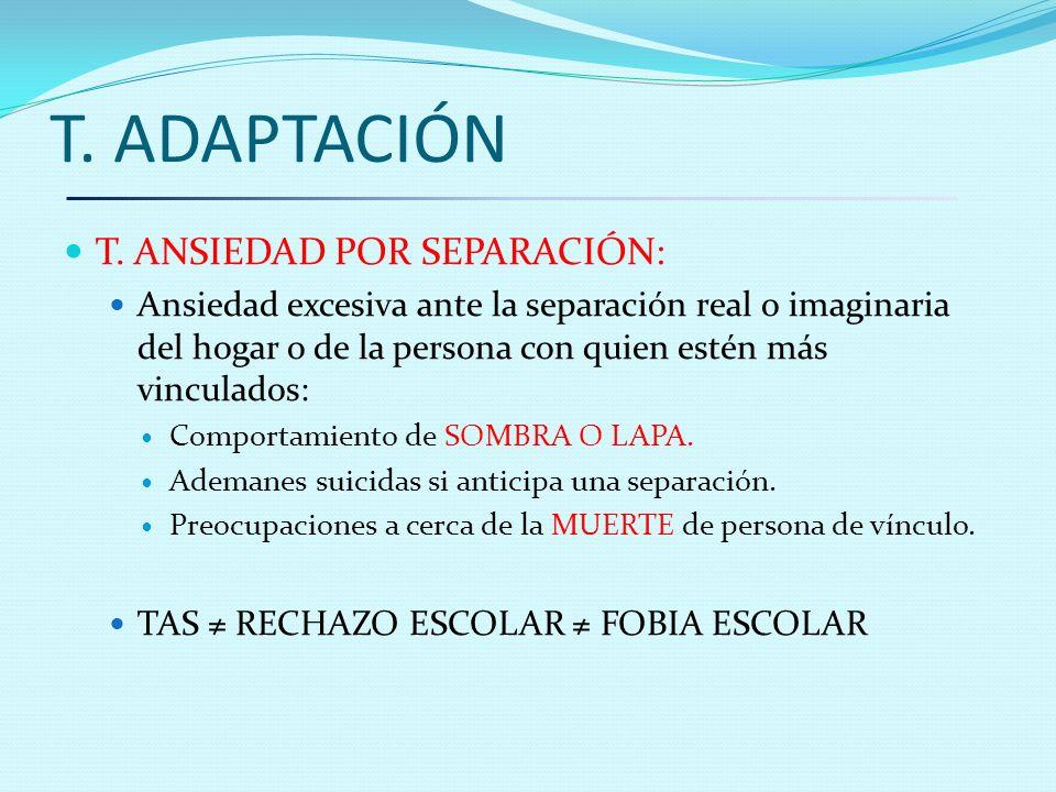 T. ADAPTACIÓN T. ANSIEDAD POR SEPARACIÓN: