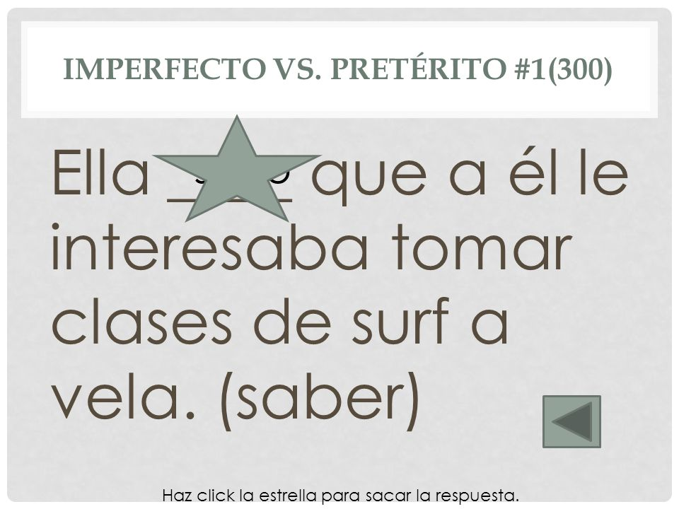 Imperfecto vs. Pretérito #1(300)