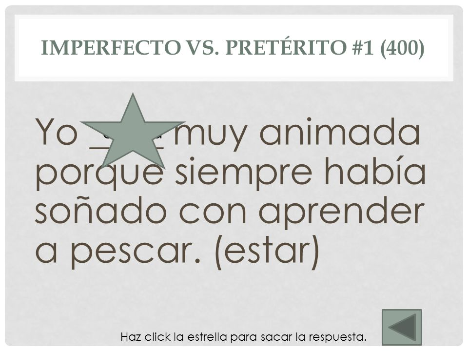 Imperfecto vs. Pretérito #1 (400)