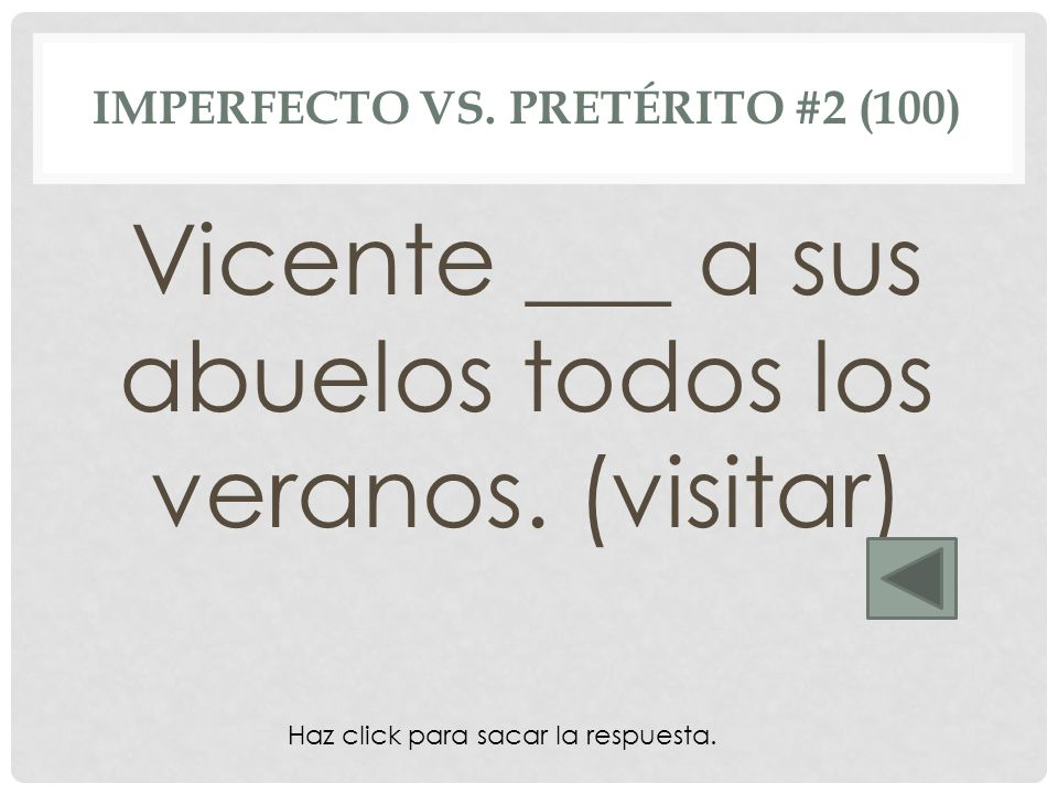Imperfecto vs. Pretérito #2 (100)