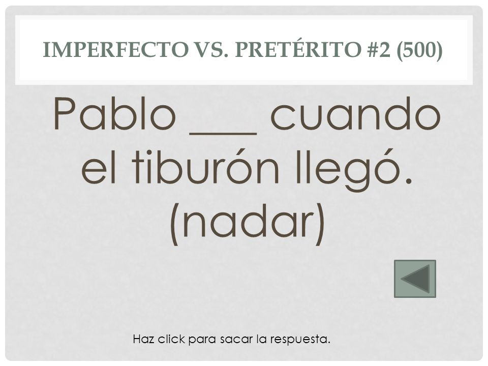 Imperfecto vs. Pretérito #2 (500)