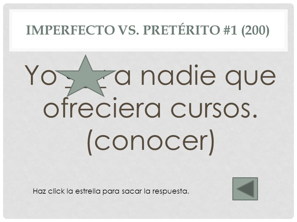 Imperfecto vs. Pretérito #1 (200)