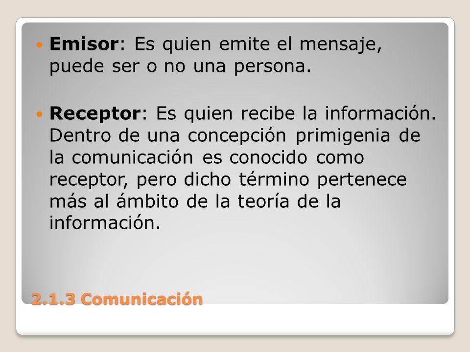 Emisor: Es quien emite el mensaje, puede ser o no una persona.