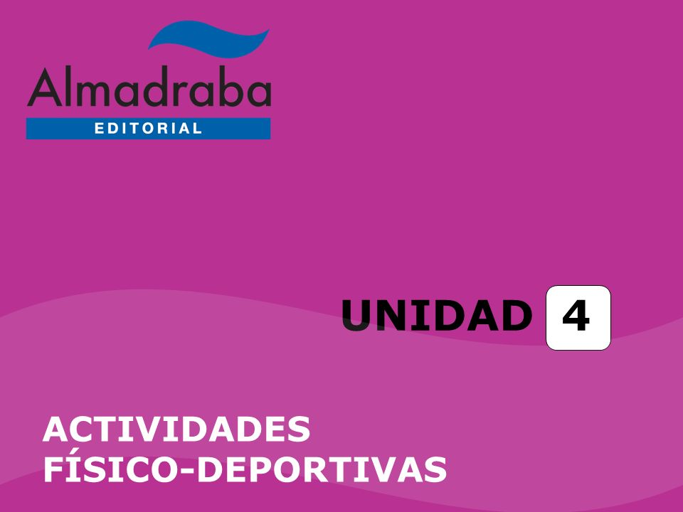 UNIDAD 4 ACTIVIDADES FÍSICO-DEPORTIVAS