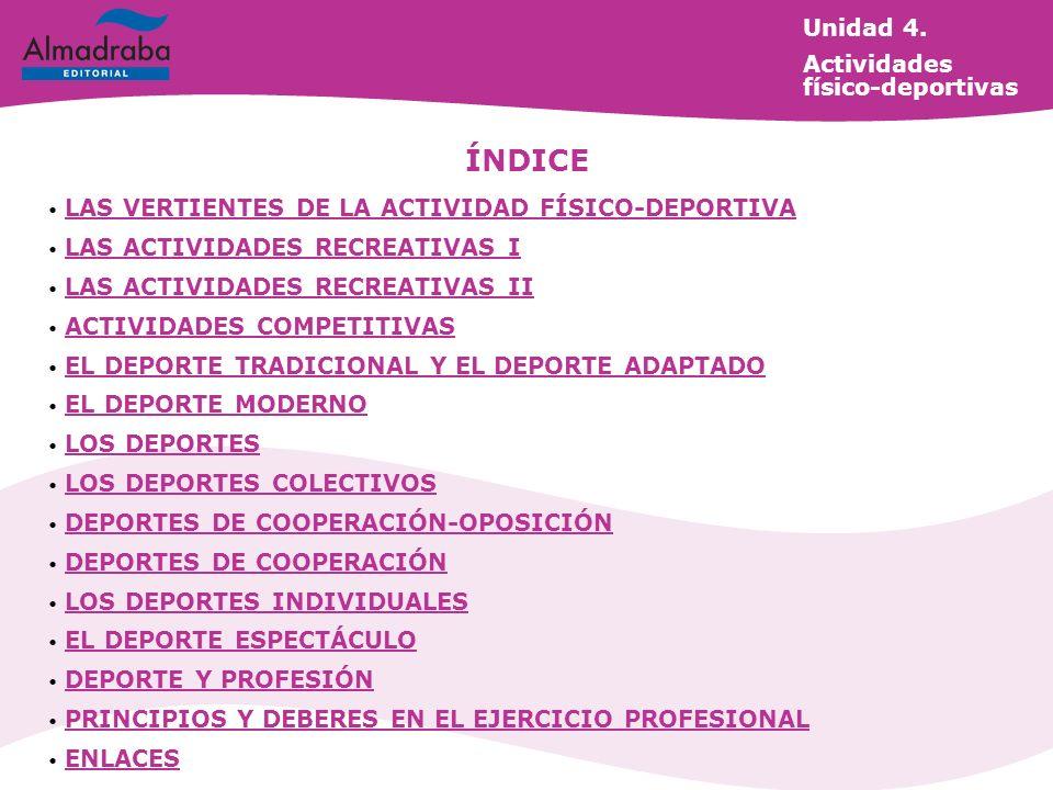 ÍNDICE Unidad 4. Actividades físico-deportivas