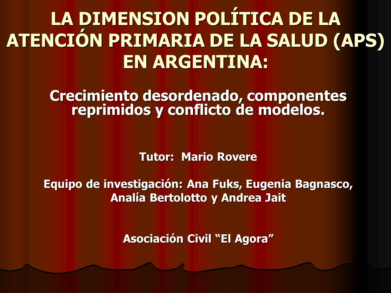 LA DIMENSION POLÍTICA DE LA ATENCIÓN PRIMARIA DE LA SALUD (APS) EN ARGENTINA: