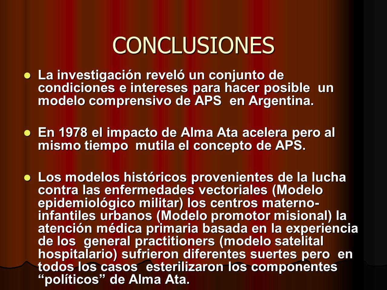 CONCLUSIONES La investigación reveló un conjunto de condiciones e intereses para hacer posible un modelo comprensivo de APS en Argentina.
