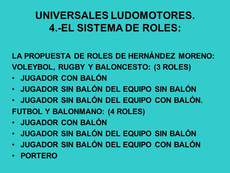 UNIVERSALES LUDOMOTORES. 4.-EL SISTEMA DE ROLES: