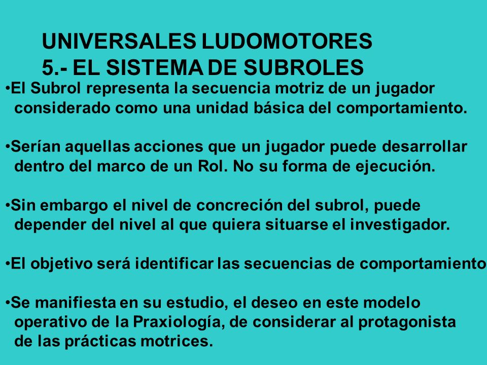 UNIVERSALES LUDOMOTORES 5.- EL SISTEMA DE SUBROLES