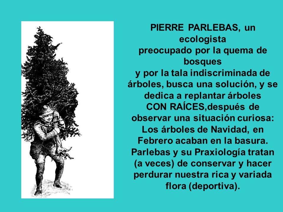 PIERRE PARLEBAS, un ecologista preocupado por la quema de bosques