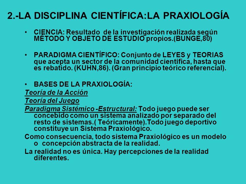 2.-LA DISCIPLINA CIENTÍFICA:LA PRAXIOLOGÍA