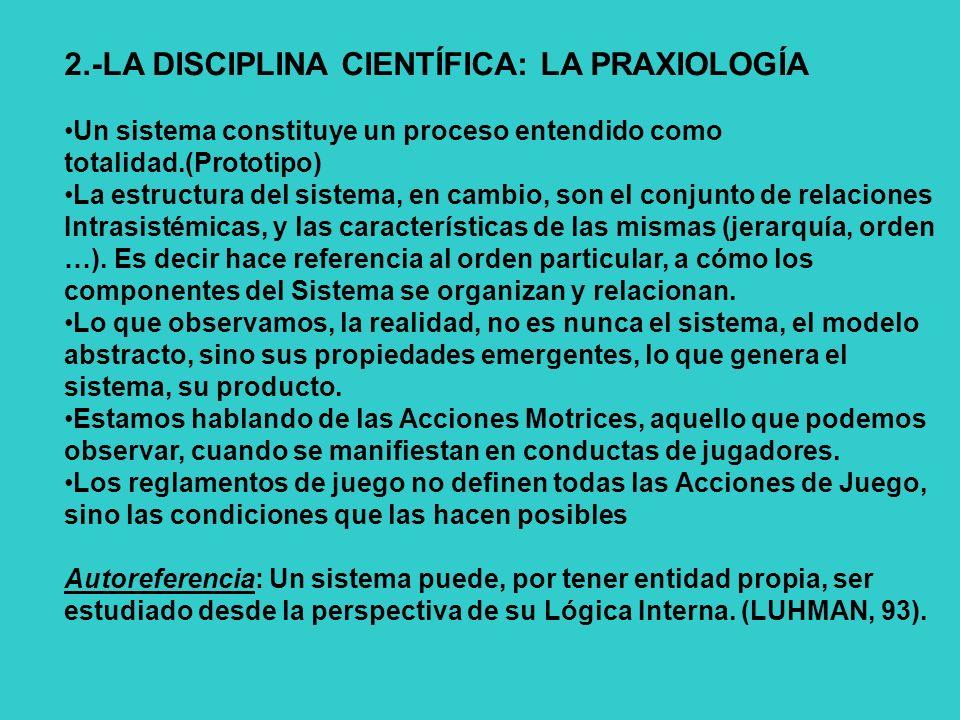 2.-LA DISCIPLINA CIENTÍFICA: LA PRAXIOLOGÍA