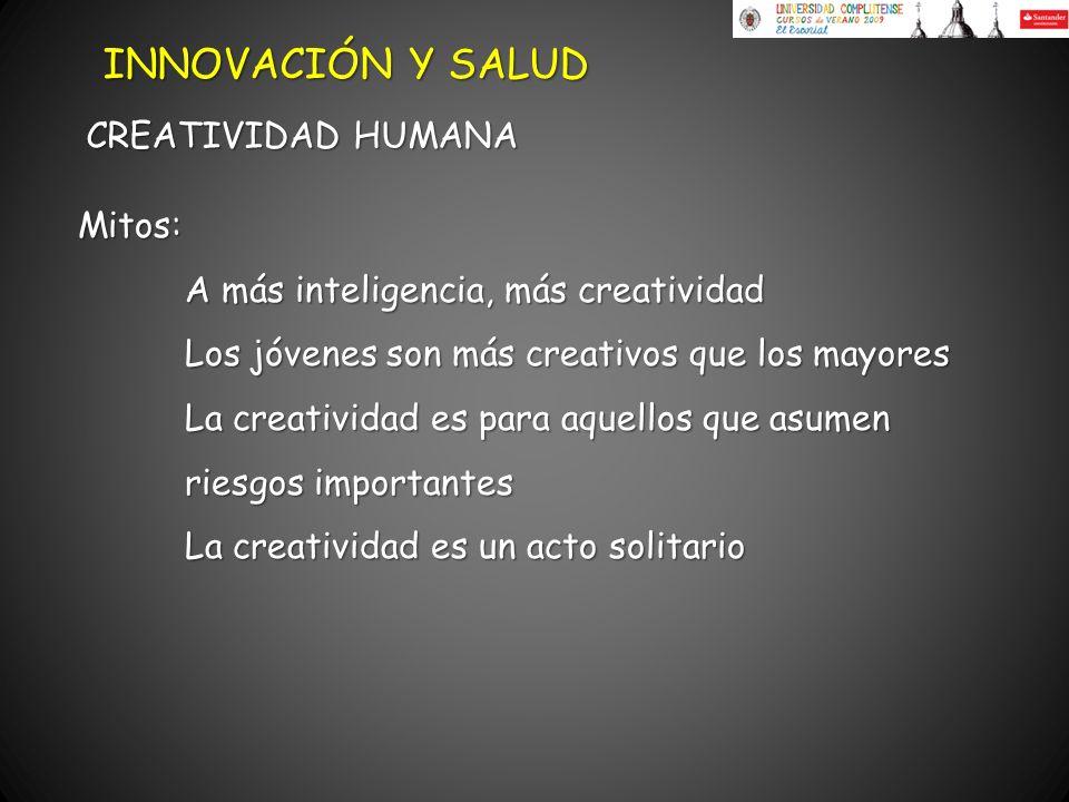 INNOVACIÓN Y SALUD CREATIVIDAD HUMANA Mitos: