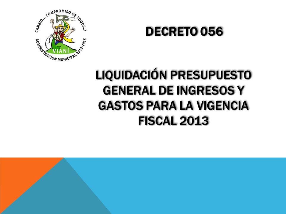 Decreto 056 Liquidación presupuesto general de ingresos y gastos para la vigencia fiscal 2013