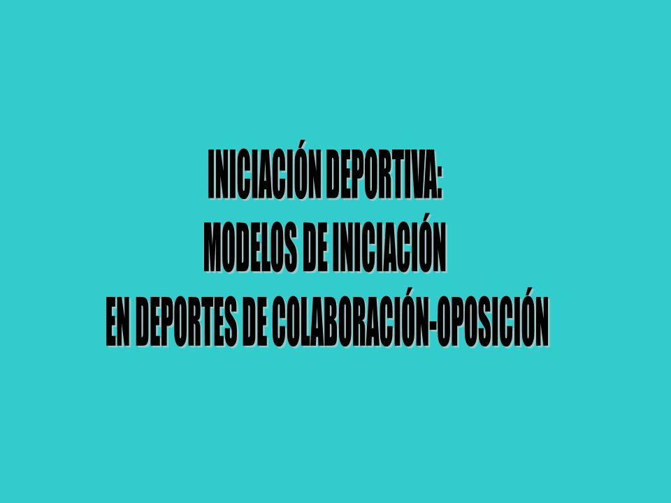 INICIACIÓN DEPORTIVA: MODELOS DE INICIACIÓN