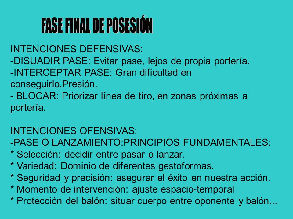 FASE FINAL DE POSESIÓN INTENCIONES DEFENSIVAS: