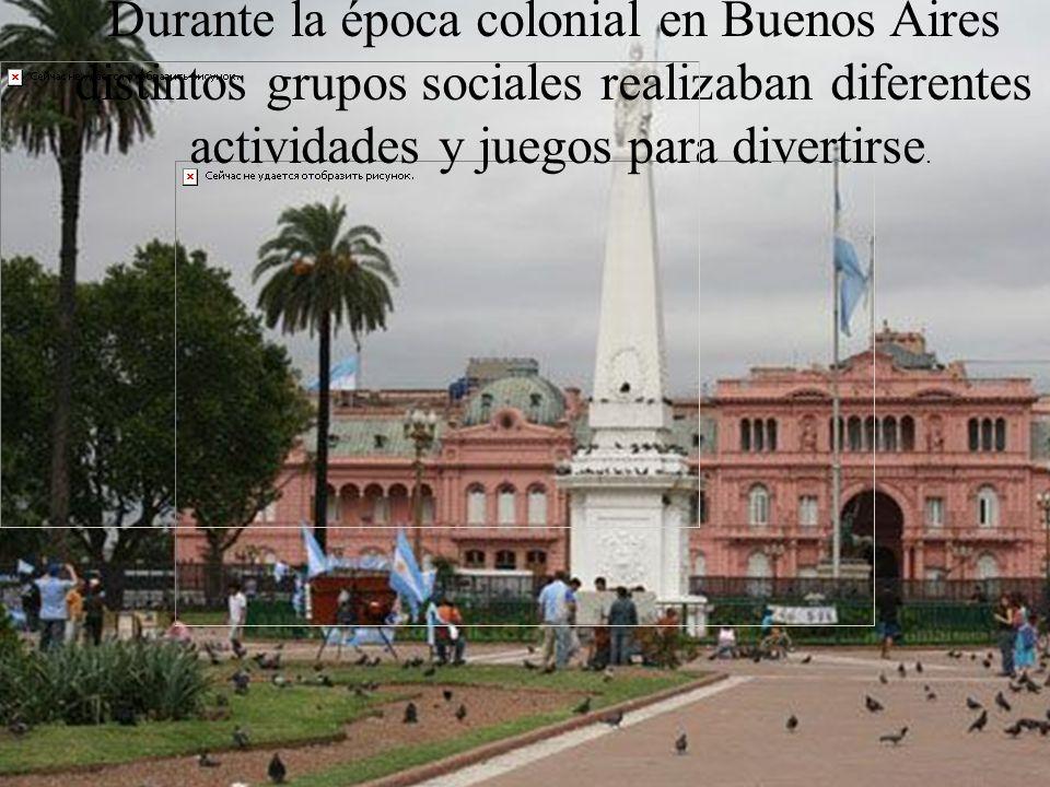 Durante la época colonial en Buenos Aires