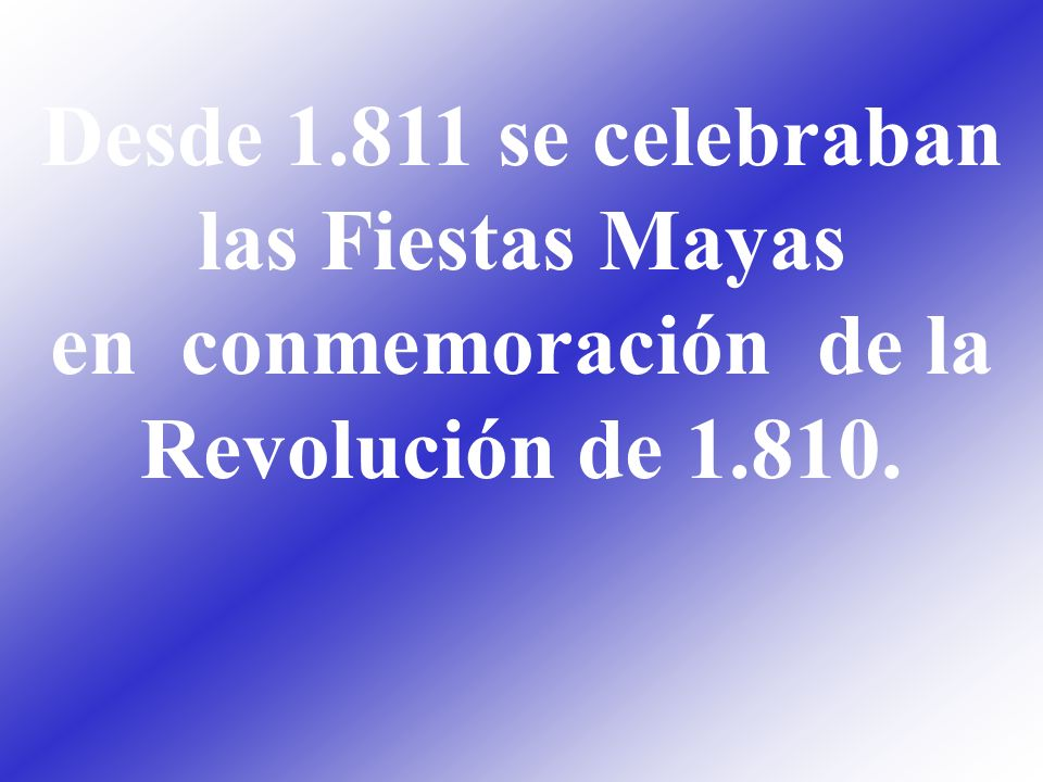 Desde 1.811 se celebraban las Fiestas Mayas