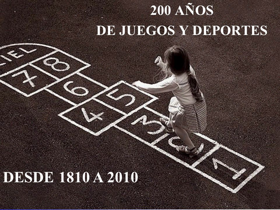 200 AÑOS DE JUEGOS Y DEPORTES